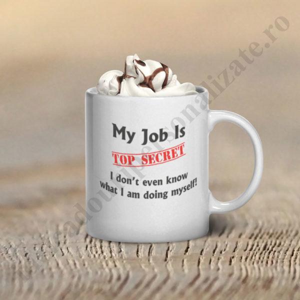 Cana amuzanta My Job is Top Secret, cana amuzanta, cani personalizate, cani personalizate birou