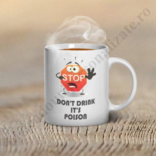 Cani cu mesaj STOP Do not Drink, cani personalizate, cani cu mesaj, cani haioase
