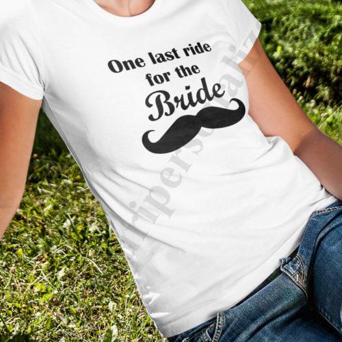 tricou personalizat one last ride, tricouri personalizate burlacite