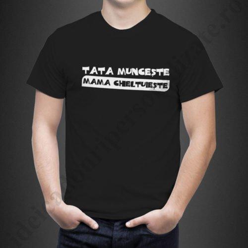 Tricouri cu mesaje Tata Munceste, tricouri pentru tatici, idei cadouri personalizate