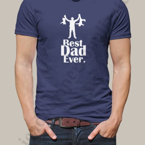 Tricouri imprimate Best Dad Ever, tricouri imprimate pentru tatici, idei cadouri personalizate