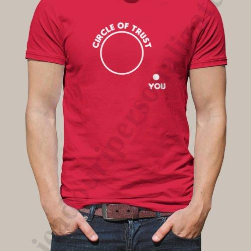 Tricouri inscriptionate Circle of Trust, tricouri cu mesaje haioase, idei cadouri personalizate