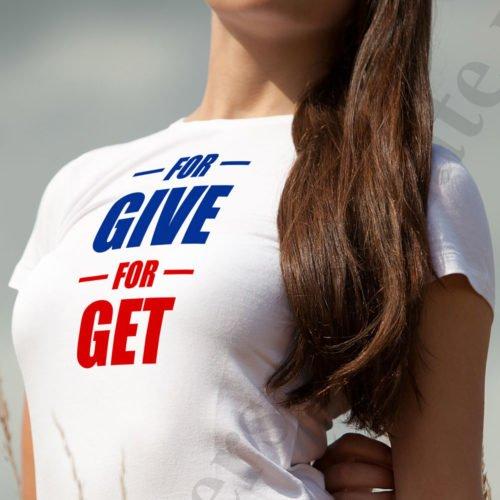 Tricouri personalizate ForGive ForGet, tricouri cu mesaje motivationale, idei cadouri personalizate