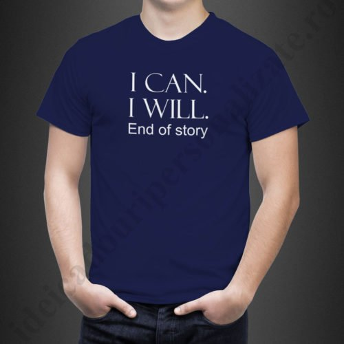 Tricou cu mesaj motivational, tricouri personalizate motivationale, idei cadouri personalizate