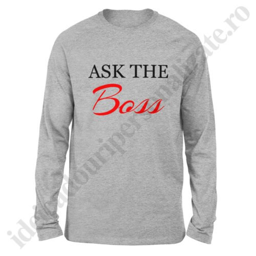 Bluza barbati Ask the Boss, Bluza dama Boss Lady, bluze, bluze cupluri, bluze barbati, bluze dama, idei cadouri personalizate