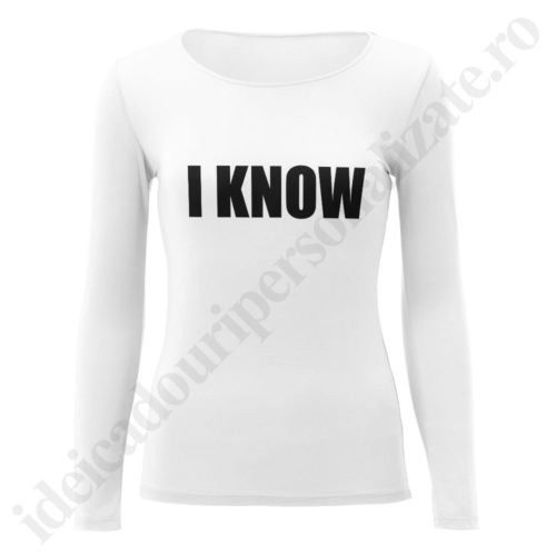 Bluza dama I know, bluze cupluri, bluze dama, idei cadouri personalizate