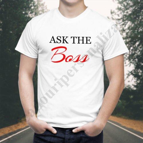 icou barbati Ask the Boss, tricouri cupluri, tricouri barbati, idei cadouri personalizate