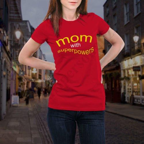 Tricou Mom with Superpowers, tricouri viitori parinti, idei cadouri personalizate