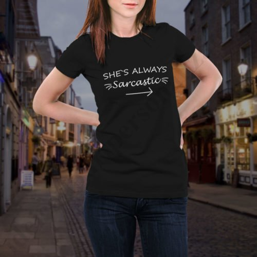 Tricou Always Sarcastic, tricouri BFF, idei cadouri personalizate