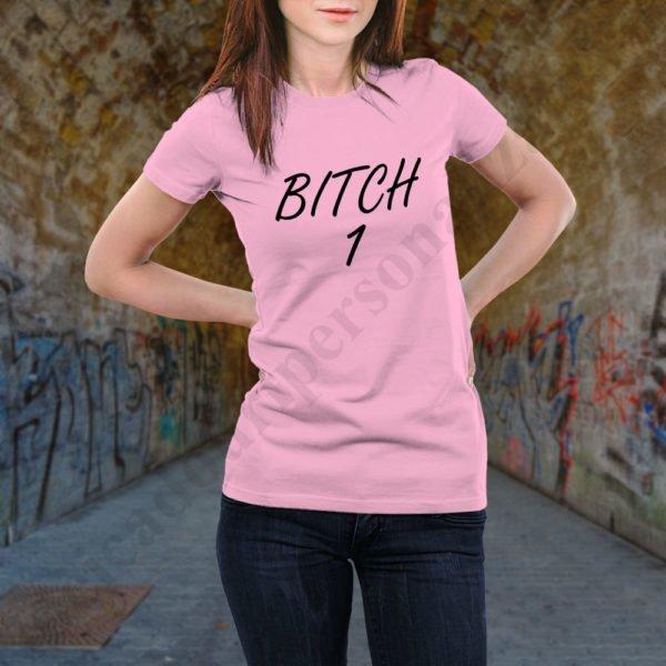 Tricou Bitch One, tricouri BFF, idei cadouri personalizate