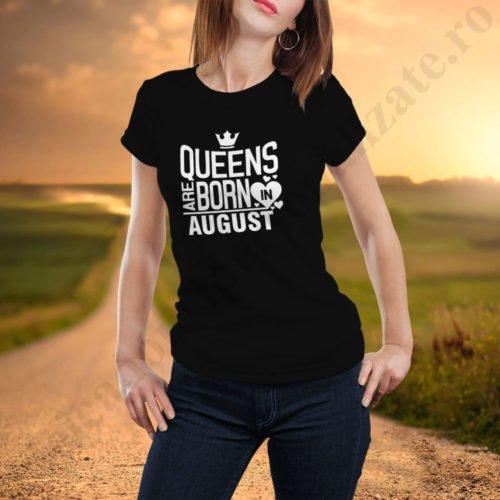 Tricou Queens August, tricouri aniversare, idei cadouri personalizate