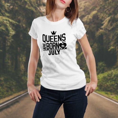Tricou Queens July, tricouri aniversare, idei cadouri personalizate