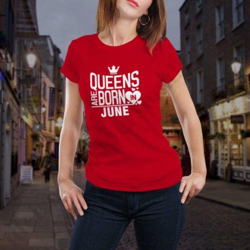Tricou Queens June, tricouri aniversare, idei cadouri personalizate