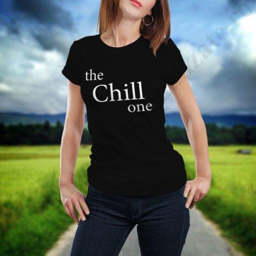 Tricou Chill One, tricouri BFF, idei cadouri personalizate