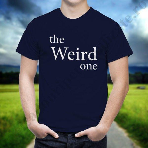 Tricou Weird One, tricouri BFF, idei cadouri personalizate