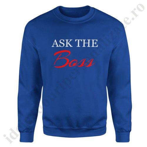 Pulover barbat Ask the Boss, pulovere cupluri, sweatshirt barbati, idei cadouri personalizate