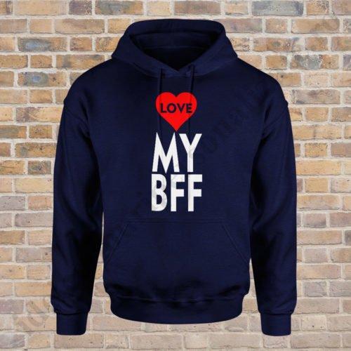 Hanorac Love My Bff, haorace BFF, idei cadouri personalizate
