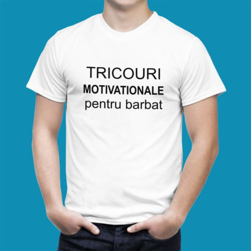 Tricouri Motivationale Barbat