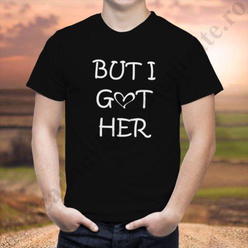 Tricou cupluri Got Her, tricouri cupluri, idei cadouri personalizate