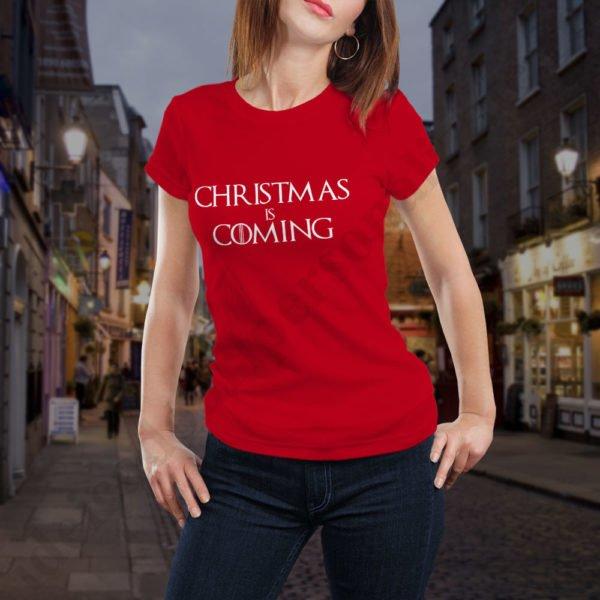 Tricou Christmas is Coming - Dama, tricouri game of thrones, idei cadouri personalizate