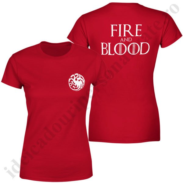 Tricou Fire and Blood - Dama, tricouri game of thrones, idei cadouri personalizate