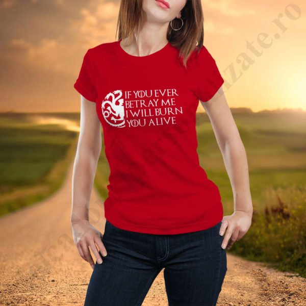 Tricou GoT Burn - Dama, tricouri game of thrones, idei cadouri personalizate