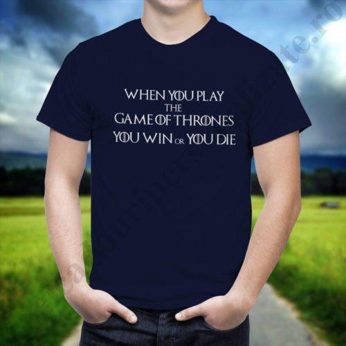 Tricou When You Play - Barbat, tricouri game of thrones, idei cadouri personalizate