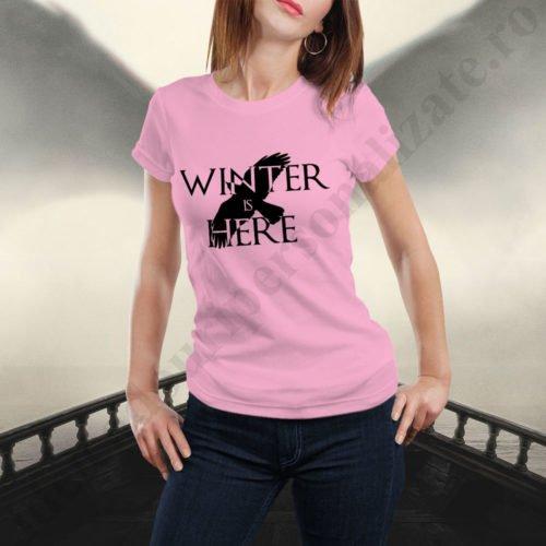 Tricou Winter is Here - Dama, tricouri Game of Thrones, idei cadouri personalizate