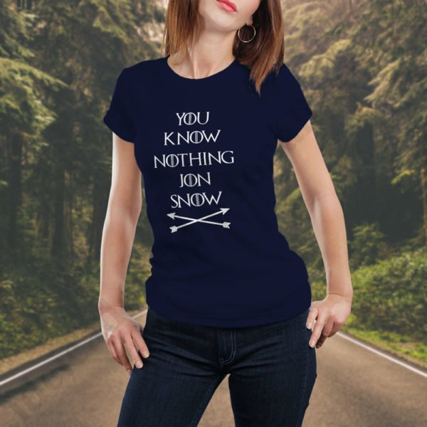 Tricou You Know Nothing - Dama, tricouri game of thrones, idei cadouri personalizate