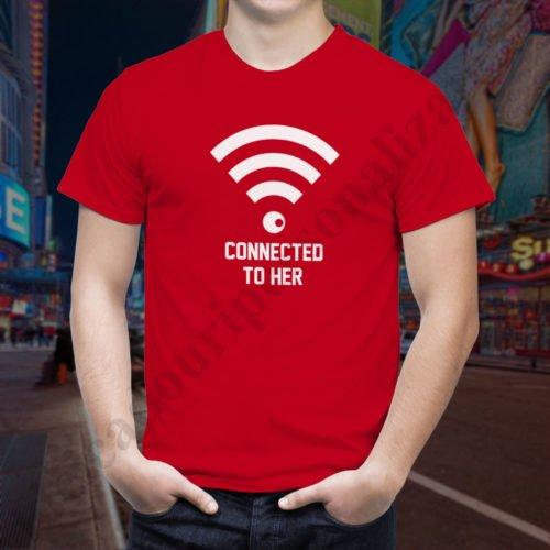 Tricou cupluri Connected To Her, tricouri cupluri, idei cadouri personalizate